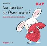 Nur noch kurz die Ohren kraulen? Hasenkinds Mitmach-Geschichten, 1 Audio-CD