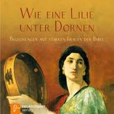 Wie eine Lilie unter Dornen, 1 Audio-CD