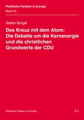 Das Kreuz mit dem Atom: Die Debatte um die Kernenergie und die christlichen Grundwerte der CDU
