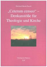 Ceterum censeo - Denkanstöße für Theologie und Kirche
