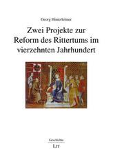 Zwei Projekte zur Reform des Rittertums im vierzehnten Jahrhundert