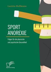 Sportanorexie. Folgen für die physische und psychische Gesundheit