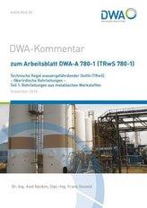 DWA-Kommentar zum Arbeitsblatt DWA-A 780-1 (TRwS 780-1) Technische Regel wassergefährdender Stoffe (TRwS) - Oberirdische Rohrlei