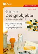 Originelle Designprojekte im Kunstunterricht 5-13