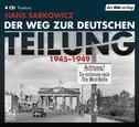 Der Weg zur deutschen Teilung, 4 Audio-CDs
