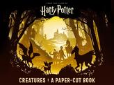Harry Potter: Creatures: A Paper-Cut Book