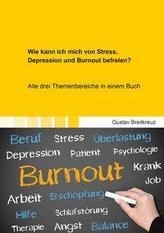 Wie kann ich mich von Stress, Depression und Burnout befreien?