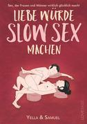 Liebe würde Slow Sex machen