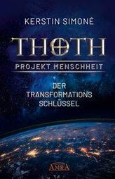 Thoth: Projekt Menschheit - Der Transformationsschlüssel