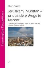 Jerusalem, Muristan - und andere Wege in Nahost